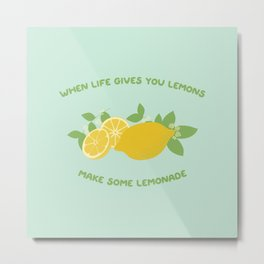 make some lemonade Metal Print