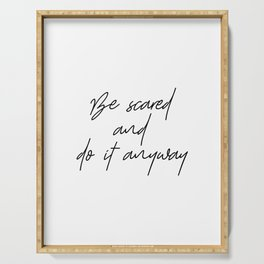 Be Scared And Do It Anyway, Home Decor, Wall Art, Decoration, Home Sweet Home Serving Tray