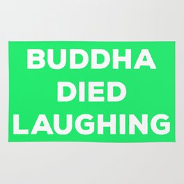 BUDDHA DIED LAUGHING Rug