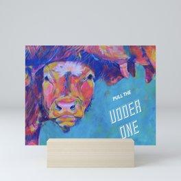 Pull The Udder One Mini Art Print