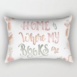 HOME IS WHERE MY BOOKS ARE Rectangular Pillow