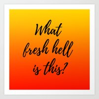 What Fresh Hell Is This? - red orange Art Print