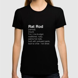 Rat Rod Definition T-shirt T-shirt