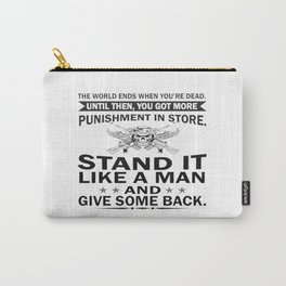 Stand It Like A Man Carry-All Pouch