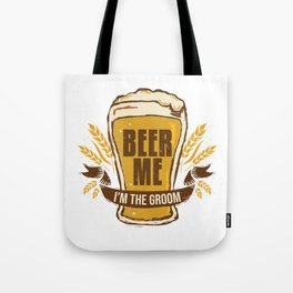 Groom Bachelor Party Gift Funny Beer Me Wedding Engagement Gift Tote Bag