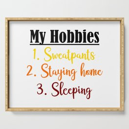 Sweatpants Staying Home Sleeping Funny Lazy Bum Hobbies Meme Serving Tray