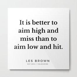 27  |  Les Brown  Quotes | 190824 Metal Print