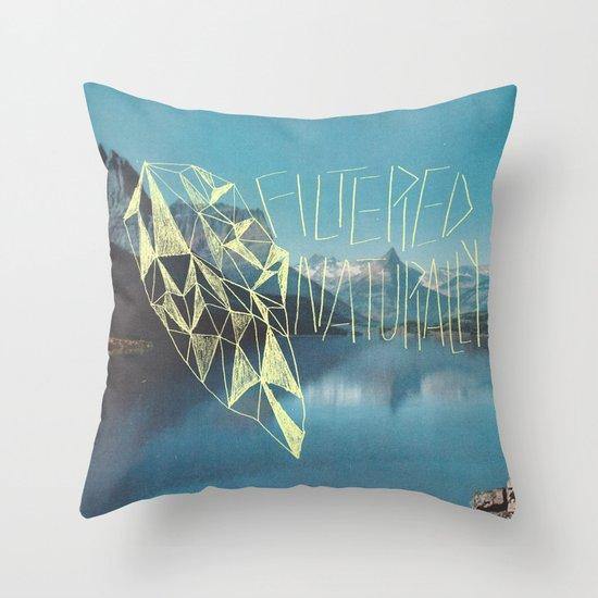 FILTERED NATURALLY Throw Pillow
