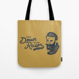 Put Down Your Razor. Let It Grow Tote Bag