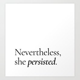 She Persisted Art Print