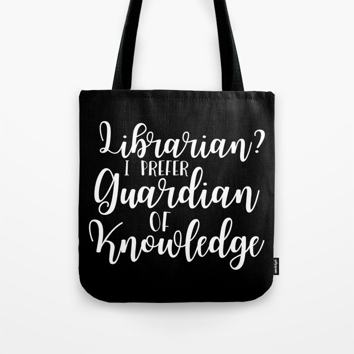 Librarian? I Prefer Guardian of Knowledge (Inverted) Tote Bag