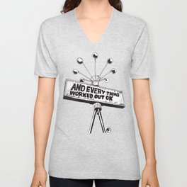 And Everything Worked Out Ok (sign) Unisex V-Neck