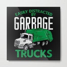 Distracted By Garbage Trucks - Gift Metal Print