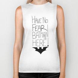 Have no fear... Biker Tank