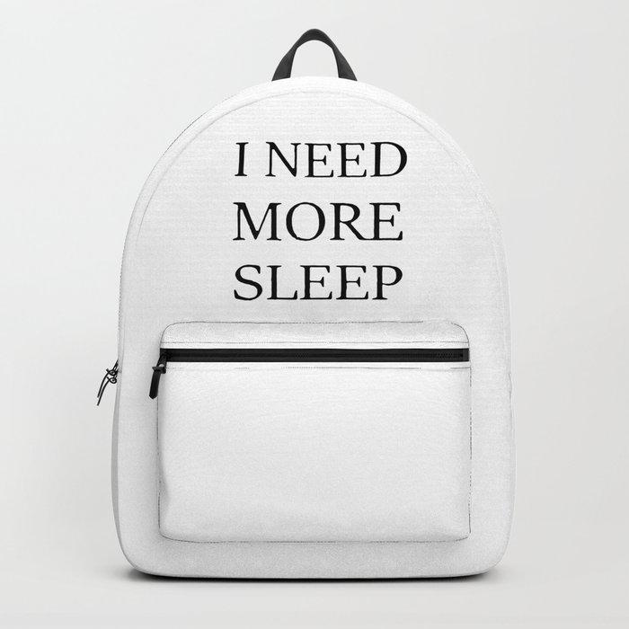 I NEED MORE SLEEP Backpack