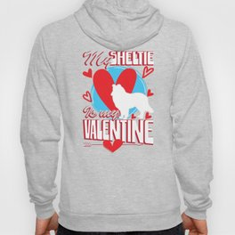 My Sheltie Is My Valentine Funny Dog Distressed T-Shirt Hoody
