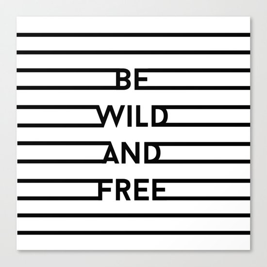 Be Wild And Free Canvas Print