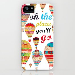 Oh The Places You'll Go, Print iPhone Case