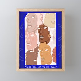 Beauty has no skin tone Framed Mini Art Print