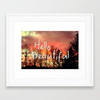 hello beautiful Framed Art Prints featuring Hello Beautiful  by Rachel Burbee