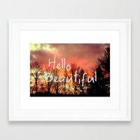 hello beautiful Framed Art Prints featuring Hello Beautiful  by Rachel Burbee