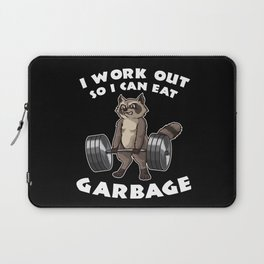 I Work Out So I Can Eat Garbage   Fitness Training Laptop Sleeve