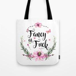 Fancy As Fuck Tote Bag