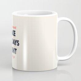 Make the days count, life quote, inspirational quotes, don't count the days, motivational saying Coffee Mug