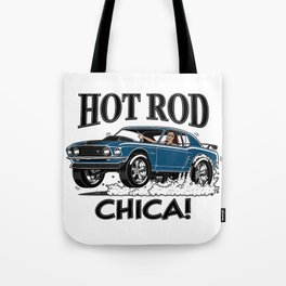 Hot Rod CHICA -1 Tote Bag