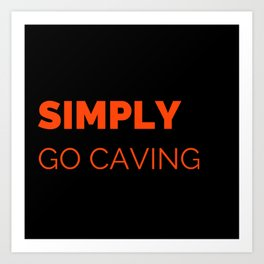 Go caving Art Print