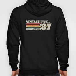 1987 Vintage, Keeping It Old School Since '87 Retro Birthday Graphic Hoody