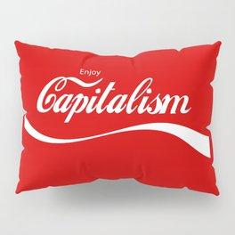 Enjoy Capitalism Pillow Sham