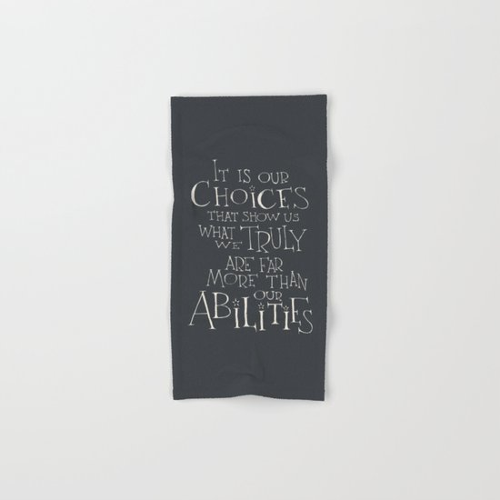 "Harry Potter - Albus Dumbledore quote ""It is our choices"" Hand & Bath Towel"
