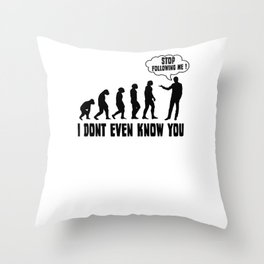 Evolution t-shirt stop funny saying gift Throw Pillow