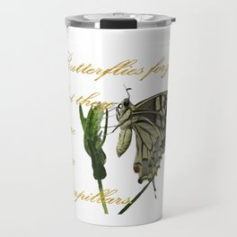 Butterflies Forget They Were Once Caterpillars Proverbial Text Travel Mug