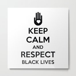 Respect Black Lives Metal Print