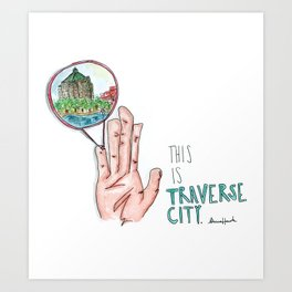 This is Traverse City Art Print