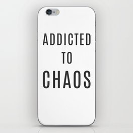 Addicted to Chaos Cute Entrepreneur Hustle Black iPhone Skin