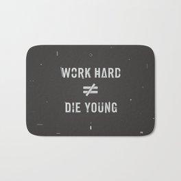 Work Hard, Die Young / Dark Bath Mat