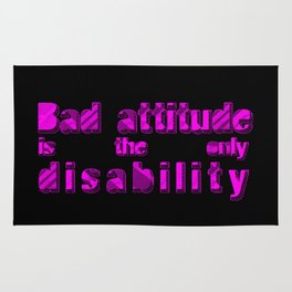 Bad attitude is the only disability Rug