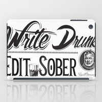 hemingway iPad Cases featuring Write Drunk. Edit Sober by Ryan Huddle House of H