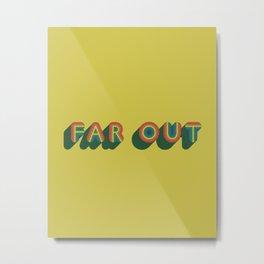 Far Out Metal Print