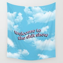 Welcome to the Shit Show Wall Tapestry