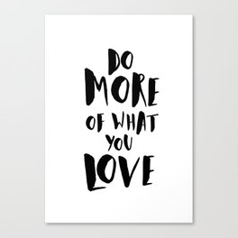Do More of What You Love Canvas Print
