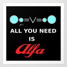 All You need is Alfa Art Print