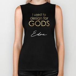 I used to design for GODS! (Edna) Biker Tank