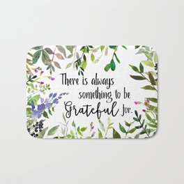 There is always something to be Grateful for Bath Mat