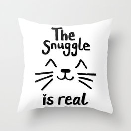 The Snuggle is Real (Black on White) Throw Pillow