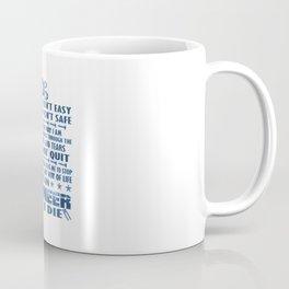 I'm an Engineer till I die Coffee Mug