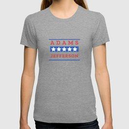 John Adams and Thomas Jefferson Presidential Election Sign T-shirt